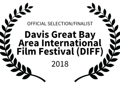 Davis Great Bay Area International Film Festival DIFF 2018 - OFFICIAL SELECTION FINALIST